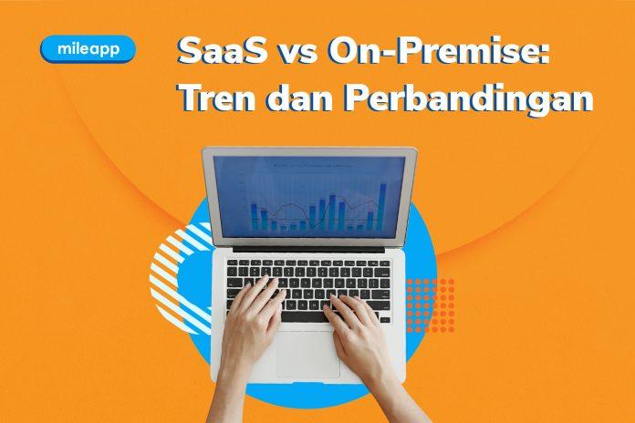 SaaS vs On-premise: Tren dan Perbandingan