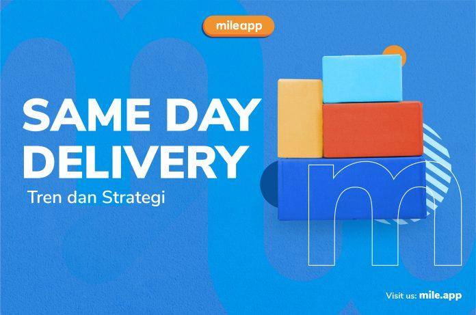 Same Day Delivery: Tren dan Strategi