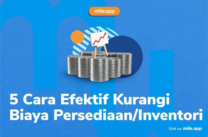 Cara Efektif Kurangi Biaya Persediaan/Inventori